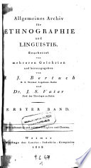 Allgemeines Archiv für Ethnographie und Linguistik. Hrsg. von Friedrich-Justin Bertuch und Johann Severin Vater