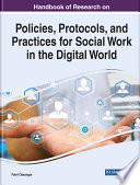 Handbook Of Research On Policies Protocols And Practices For Social Work In The Digital World