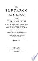 Il Plutarco Austriaco ossia vite e ritratti di tutti i sovrani della casa d'Austria etc