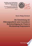 Die Entwicklung der Führungsaufsicht unter besonderer Berücksichtigung der Praxis in Mecklenburg-Vorpommern