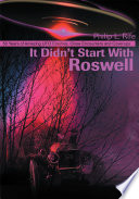 It Didn T Start With Roswell