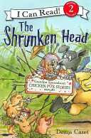 Grandpa Spanielson's Chicken Pox Stories: Story #3: The Shrunken Head : tells him the story of how...