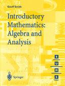 Introductory Mathematics: Algebra and Analysis