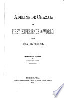Adeline de Chazal, Or, First Experience of the World, After Leaving School