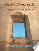 All The Noise Of It: Living In A Tuscan Hilltown : the exotic and ageless town...