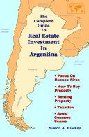 The Complete Guide to Real Estate Investment in Argentina