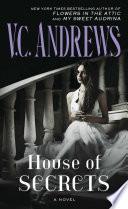 House Of Secrets : v.c. andrews (flowers in the...