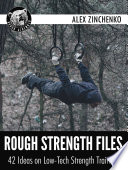 Rough Strength Files  42 Ideas on Low Tech Strength Training