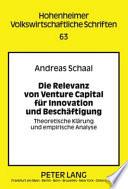 Die Relevanz von Venture Capital f  r Innovation und Besch  ftigung