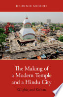 The Making of a Modern Temple and a Hindu City Book Cover