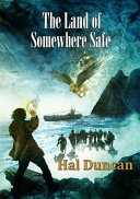 The Land of Somewhere Safe by Hal Duncan