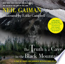 The Truth Is A Cave In The Black Mountains (Enhanced Multimedia Edition) : digital edition of neil gaiman's story...