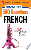 McGraw Hill s 500 French Questions  Ace Your College Exams