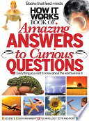 How It Works Book Of Amazing Answers To Curious Questions book