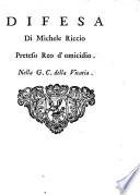 Difesa di Michele Riccio preteso reo d omicidio nella G C  della Vicaria  Giuseppe Lorenzo Ferrari