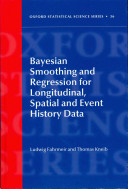 Bayesian Smoothing and Regression for Longitudinal  Spatial and Event History Data