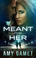Meant for Her