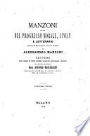 Manzoni ossia del progresso morale, civile e letterario quale si manifesta nelle opere di Alessandro Manzoni...