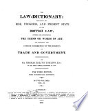 The Law-dictionary: Explaining the Rise, Progress and Present State of the British Law