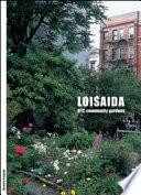 Loisaida  NYC Community Gardens  Ediz  italiana e inglese