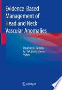 Evidence Based Management Of Head And Neck Vascular Anomalies