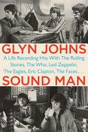 Sound man / Glyn Johns.