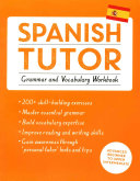 Spanish Tutor: Grammar and Vocabulary Workbook (Learn Spanish)