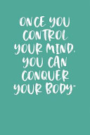 Once You Control Your Mind You Can Conquer Your Body Keto Diet Planner
