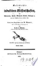 Geschichte der inductiven Wissenschaften  der Astronomie  Physik  Mechanik  Chemie  Geologie  et c  von der fr  hesten bis zu unserer Zeit
