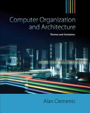Computer Organization   Architecture  Themes and Variations Book PDF