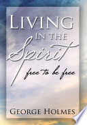 Living In The Spirit : to tobacco, alcohol, drugs, overeating, gossip, or any...
