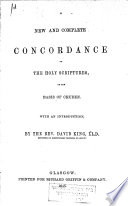 A New And Complete Concordance To The Holy Scriptures On The Basis Of Cruden