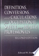 Definitions  Conversions  and Calculations for Occupational Safety and Health Professionals  Second Edition