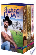 Real Cowboys Get Their GIrls  A Wyoming Rebels Boxed Set  with bonus novella