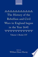 The History of the Rebellion and Civil Wars in England Begun in the Year 1641  Volume I Book PDF