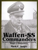 Waffen-SS Commanders : successful and influential combat formations...