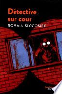 Détective Sur Cour par Romain Slocombe