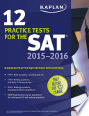Kaplan 12 Practice Tests for the SAT 2015 2016