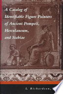 A Catalog of Identifiable Figure Painters of Ancient Pompeii  Herculaneum  and Stabiae