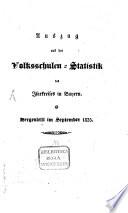 Auszug aus der Volkschulen-Statistik des Isarkreises in Bayern