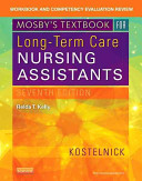 Workbook And Competency Evaluation Review For Mosby S Textbook For Long Term Care Nursing Assistants