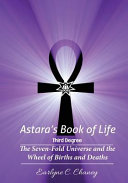 Astara's Book of Life - 3rd Degree: The Seven-Fold Universe and the Wheel of Births and Deaths