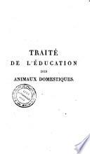 Traité de l'éducation des animaux domestiques