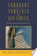 SANDBARS  SANDLOTS  AND CITY STREETS