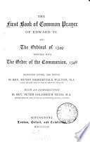 The First Book Of Common Prayer Of Edward Vi And The Ordinal Of 1549 With The Order Of The Communion 1548 Repr And Ed By H B Walton