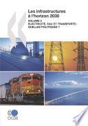 Les infrastructures à l'horizon 2030 (Vol. 2) Électricité, eau et transports : quelles politiques ?