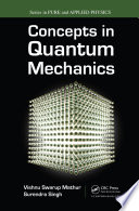Concepts In Quantum Mechanics
