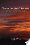 The Multi Million Dollar Idea