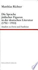 Die Sprache jüdischer Figuren in der deutschen Literatur (1750-1933)