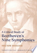 A Critical Study of Beethoven s Nine Symphonies with a Few Words on His Trios and Sonatas  a Criticism of Fidelio  and an Introductory Essay on Music